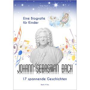 Johann Sebastian Bach – Eine Biografie für Kinder