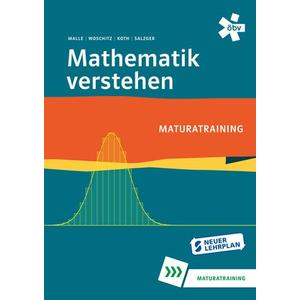 Mathematik verstehen Maturatraining