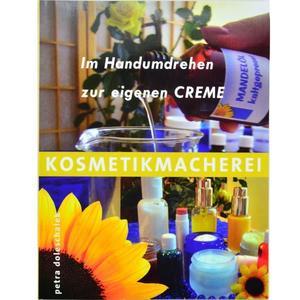 Kosmetikmacherei - Im Handumdrehen zur eigenen Creme von Petra Doleschalek (Loley)