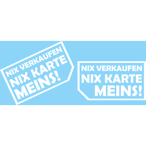 Autoaufkleber - NIX VERKAUFEN, NIX KARTE, MEINS!