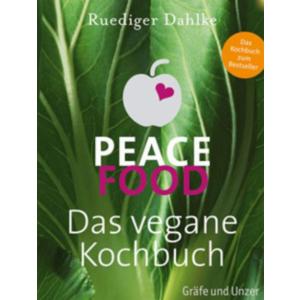 Peace Food - Das vegane Kochbuch, Dr. Ruediger Dahlke